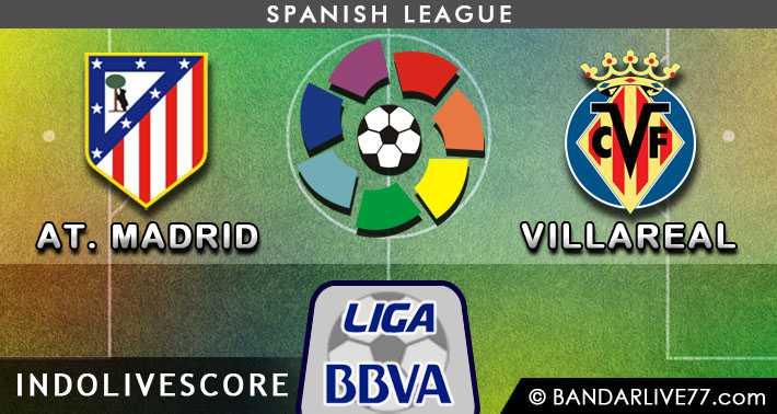 Preview Bola Prediksi Atletico Madrid vs Villarreal 15 Desember 2014 La Liga Spanyol