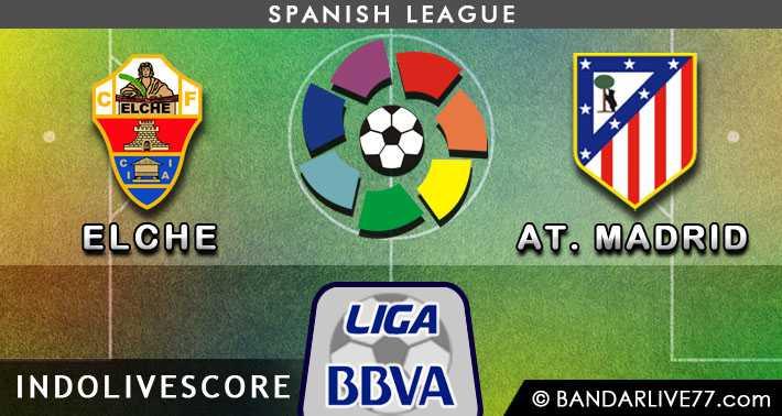 Preview Bola Prediksi Elche vs Atletico Madrid 06 Desember 2014 La Liga Spanyol