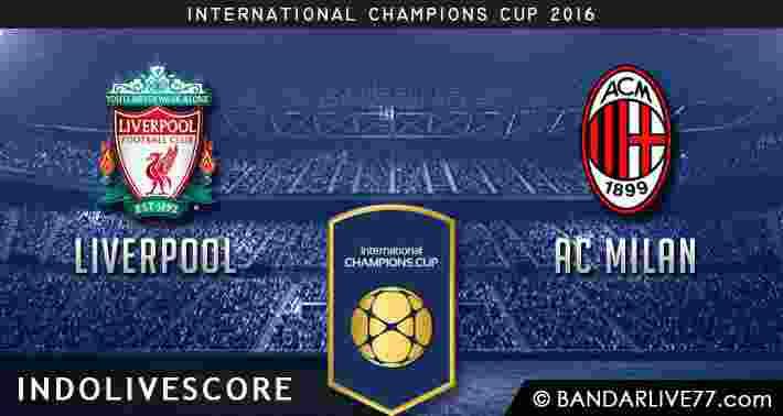 Prediksi Liverpool vs AC Milan ICC 2016