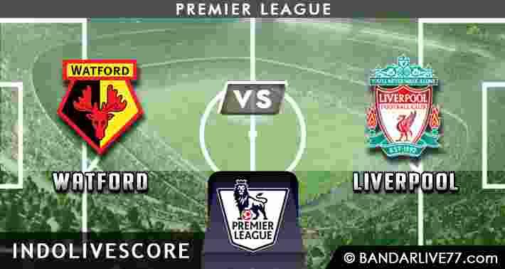 Prediksi Watford vs Liverpool